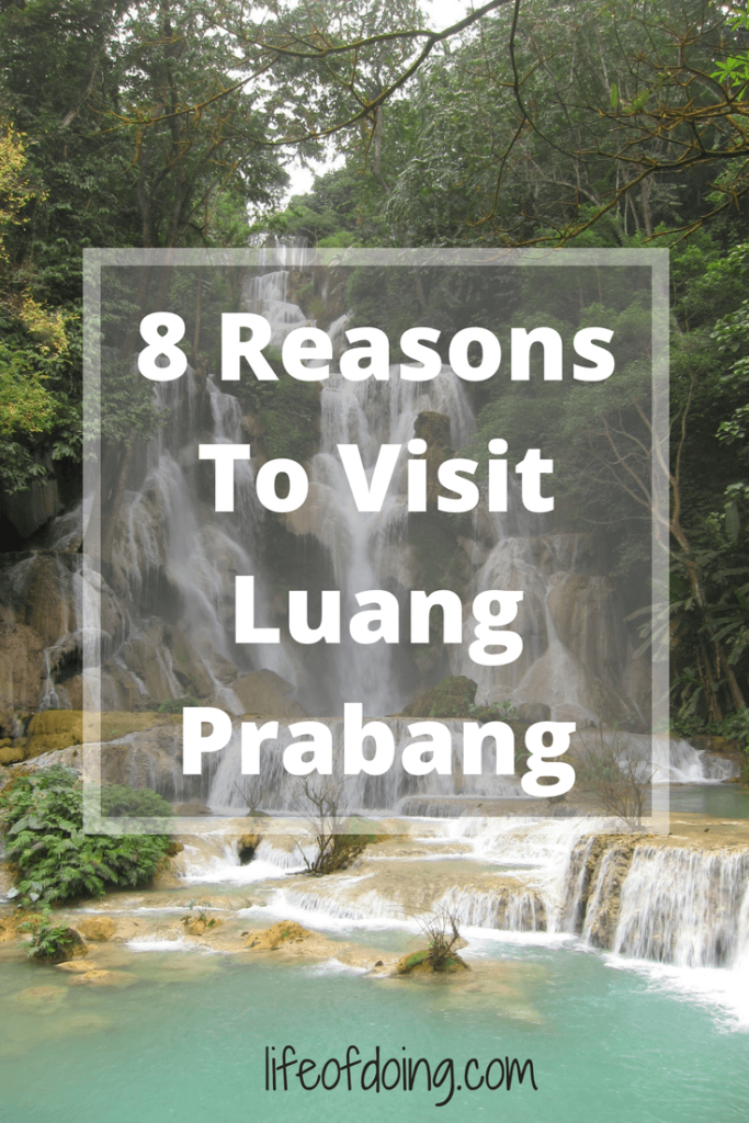 Top 8 Reasons To Visit Luang Prabang, Laos Now