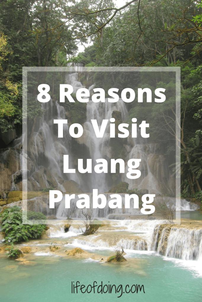 Top 8 Reasons To Visit Luang Prabang, Laos Now