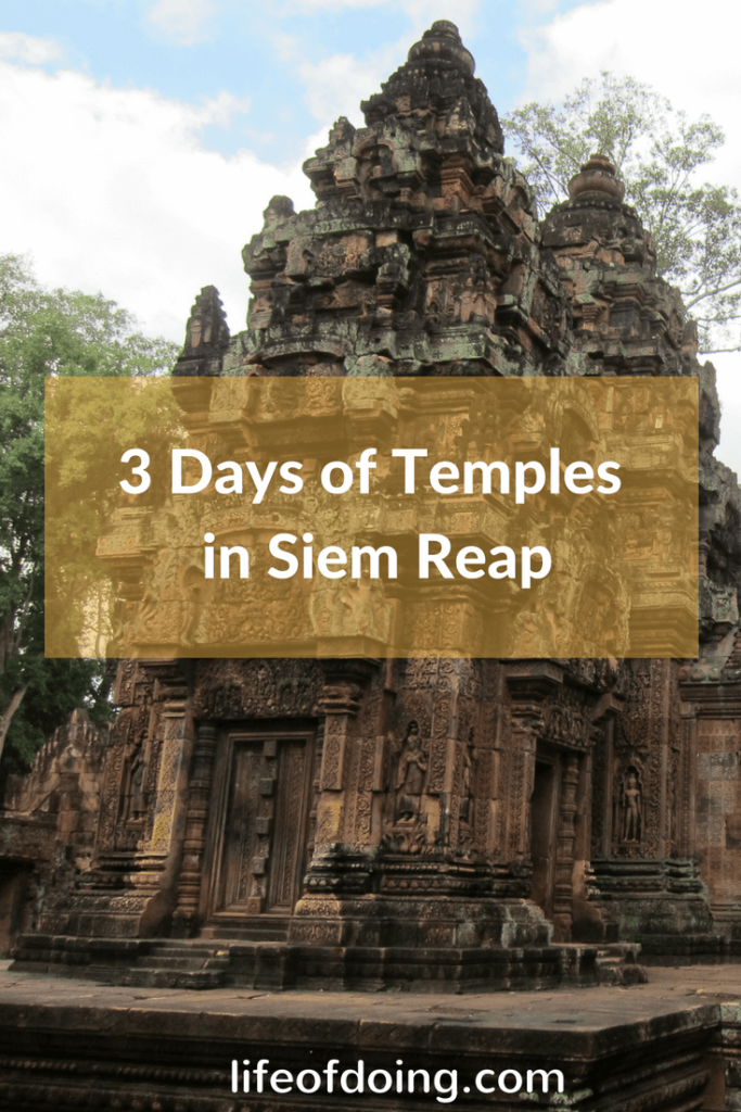 3 Days of Temples Galore in Siem Reap, Cambodia