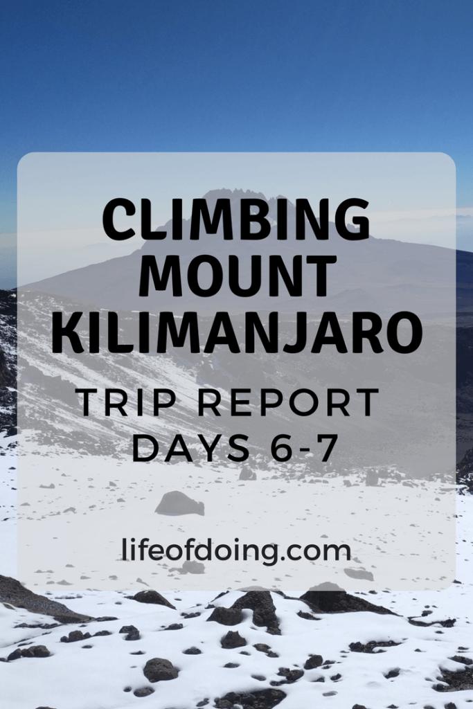 Climbing Mount Kilimanjaro Trip Report (Days 6-7)