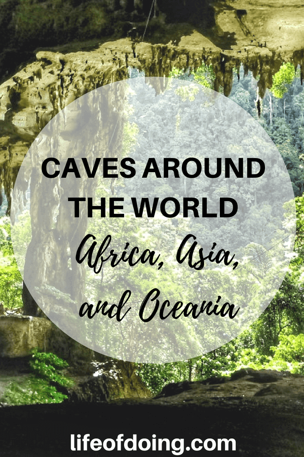 "If you like caves, travel to ""Caves Around The World In Africa, Asia, and Oceania."" Read what is unique about each cave and how to get there. In Africa, there are caves from Somaliland and South Africa. Asia has caves from China, India, Indonesia, Laos, Malaysia, Myanmar, and Vietam. Oceania has caves from Australia, Tasmania, and New Zealand. #Caves #CavesAroundTheWorld #ExploreCaves #BucketList #TravelIdeas #AmazingCaves"