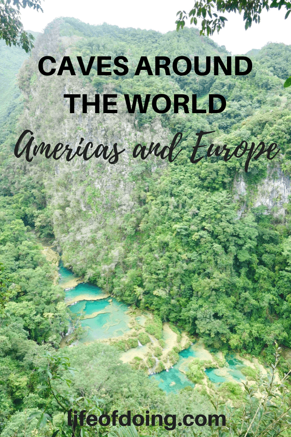 Explore caves around the world in Americas and Europe! We're headed to caves in North America (U.S., Mexico, Cuba), Central America (Belize, Guatemala), South America (Argentina, Chile, Ecuador), and Europe. Learn about what makes each cave unique and how to get there. #Caves #CavesAroundTheWorld #ExploreCaves #BucketList #TravelIdeas #AmazingCaves