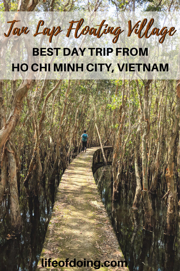 Visit Tan Lap Floating Village located in Long An, Vietnam. It's the perfect place to experience nature and is doable as a day trip from Ho Chi Minh City. Check out more about this place such as how to get there, cost, and fun things to do, including a boat ride. #TanLapFloatingVillage #HoChiMinhCity #Saigon #Vietnam #LongAn #HoChiMinhCityDayTrip