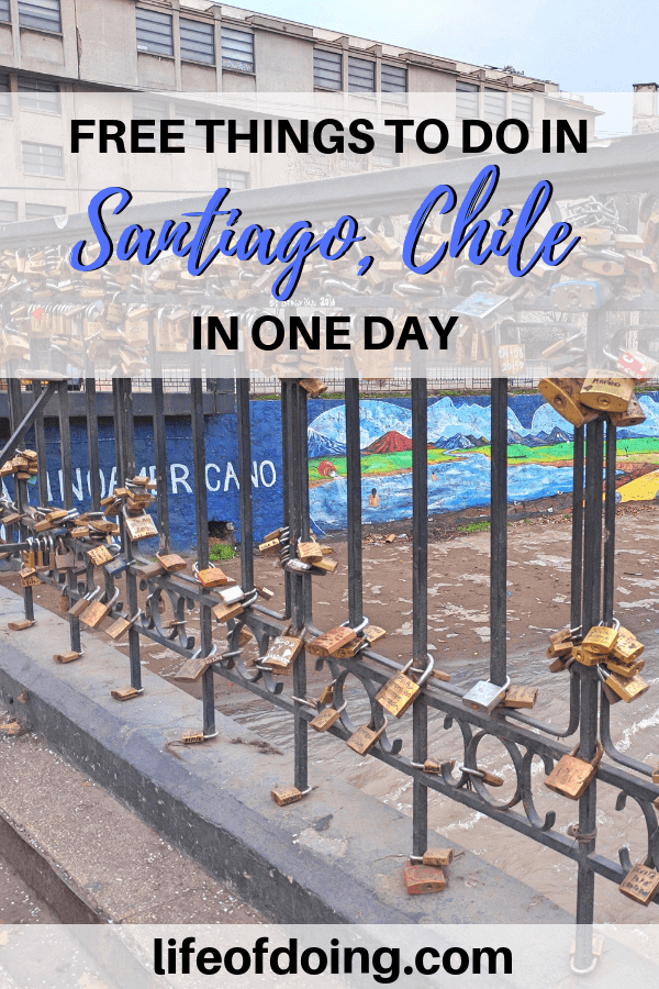How to Visit Santiago, Chile in a one day itinerary including free things to do in Santiago