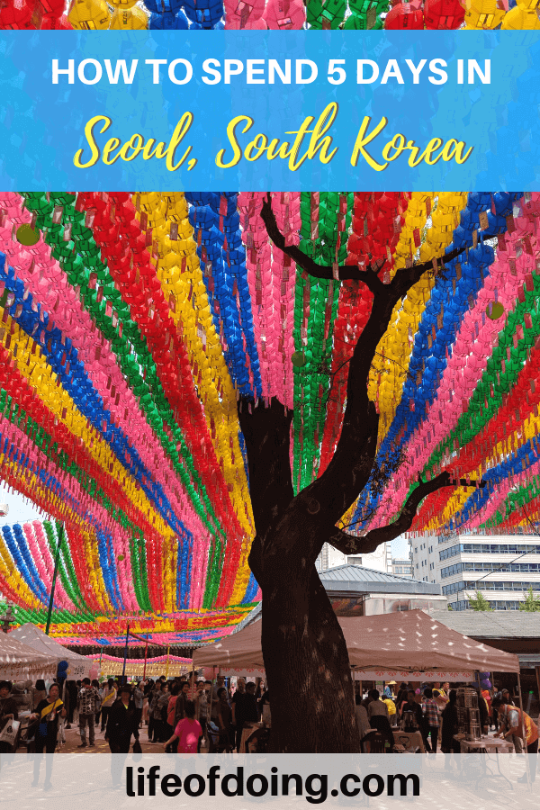 5 days in Seoul, South Korea Itinerary