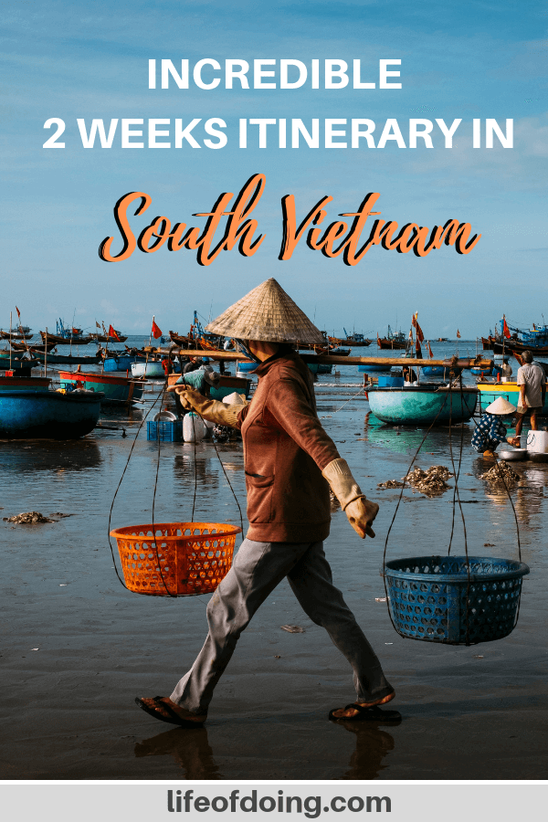 South Vietnam Itinerary: 2 Weeks in Vietnam From Locals' Perspective