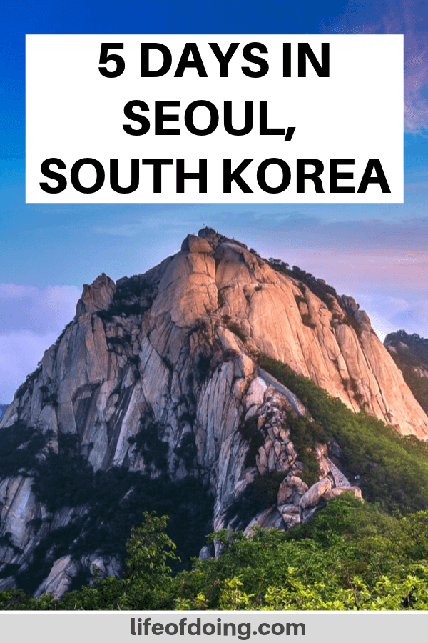 5 days itinerary in Seoul, South Korea with Bukhansan National Park in the background.
