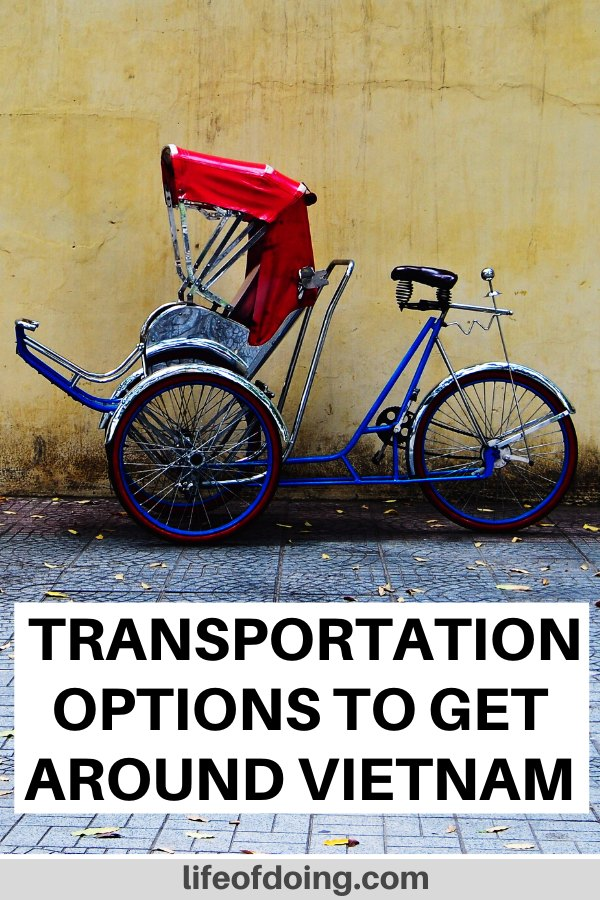 In this post, we're sharing how to get around Vietnam with various transportation options, such as the cyclo in the photo.