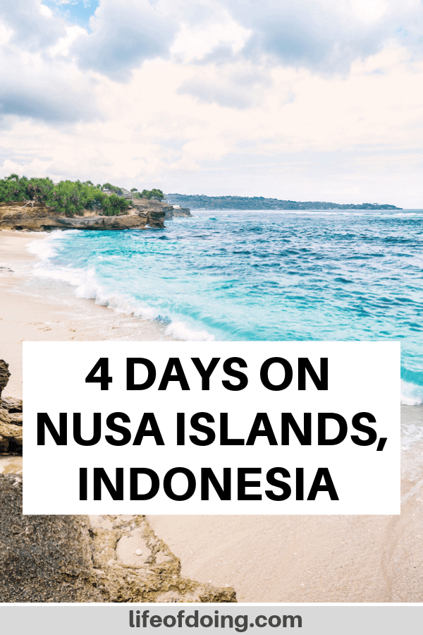 How to spend 4 days on Nusa Islands, Indonesia. Photo is of the Dream Beach in Nusa Lembongan.