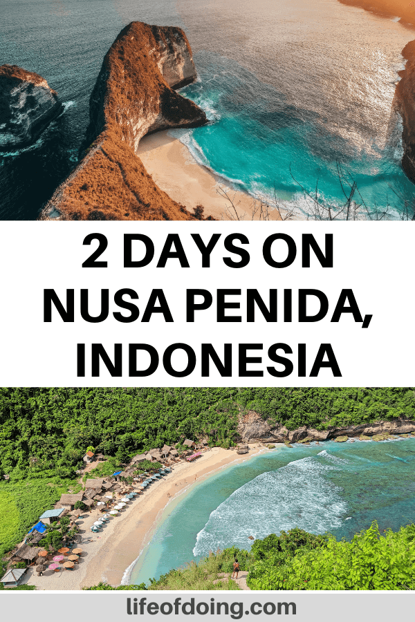 How to spend 2 days on Nusa Penida, Indonesia. Photo is of Kelingking Beach and of Atuh Beach.