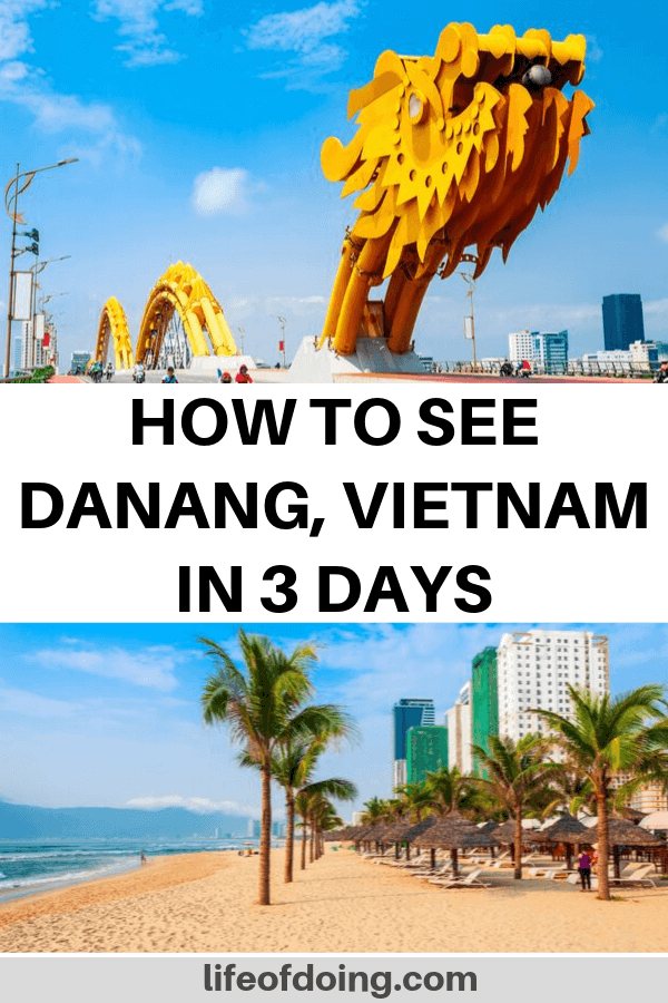 This Danang, Vietnam post highlights the top things to do in Danang in 3 days including the Dragon Bridge and the beach.