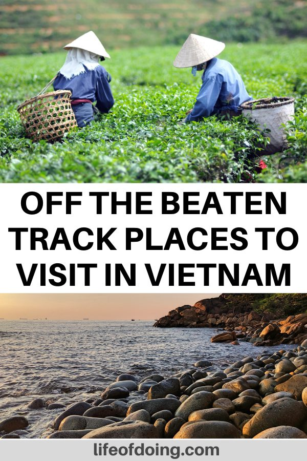 This post highlights the off the beaten track places to visit in Vietnam. Photos are of women harvesting tea leaves in a tea plantation and the stone beach in Quy Nhon.