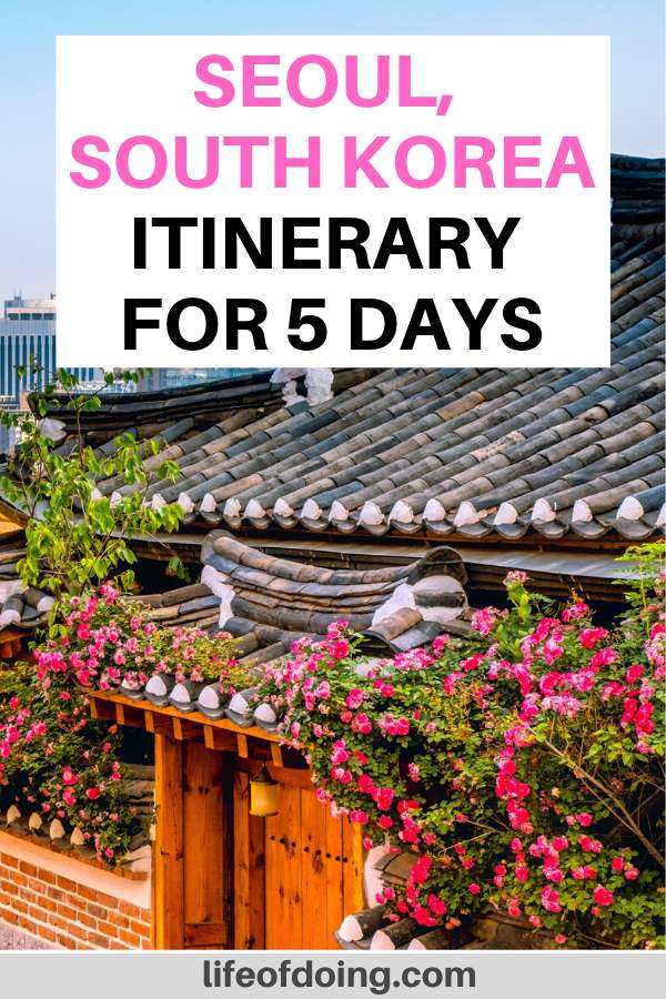 During your 5 days in Seoul, add a visit to the Bukchon Hanok Village to see the traditional hanok houses.