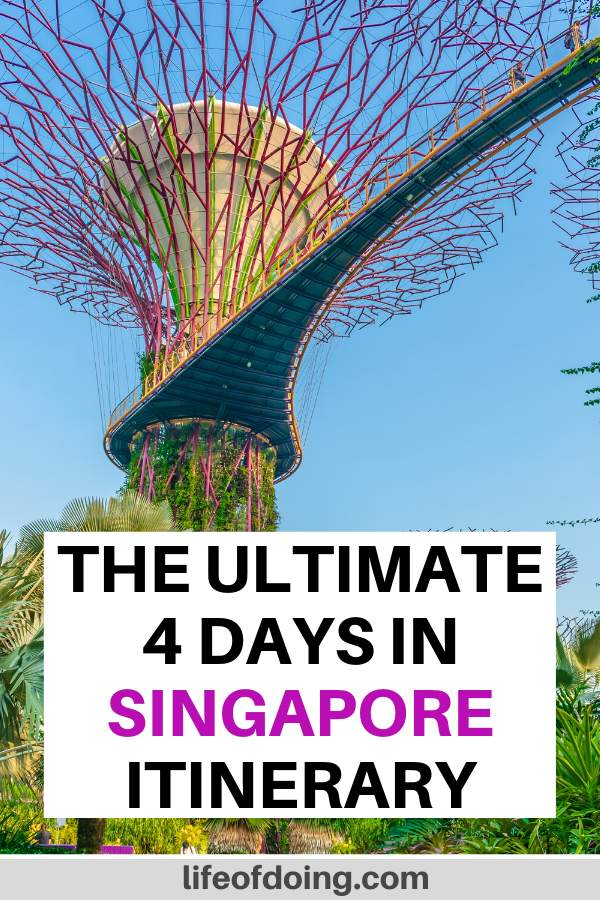 We're sharing our Singapore travel tips on how to spend 4 days in Singapore. The itinerary includes the top places such as Gardens by the Bay Supertrees.
