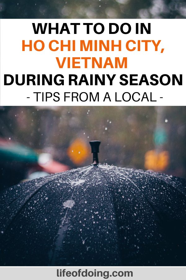 Grab your umbrellas! We're sharing what to do in Ho Chi Minh City during the rainy season.
