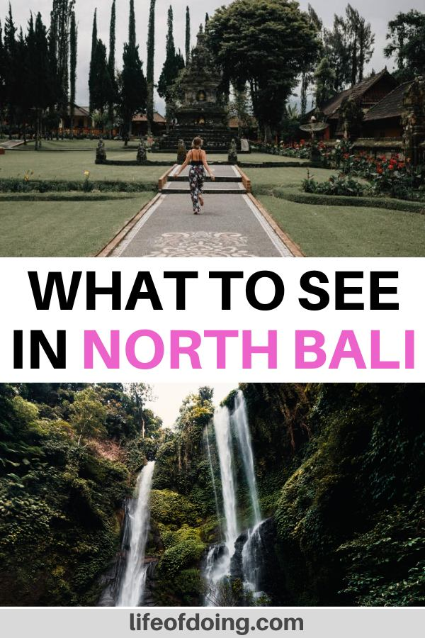 During your exploration of North Bali, check out the Pura Ulun Danu Bratan and Sekumpul Waterfall.